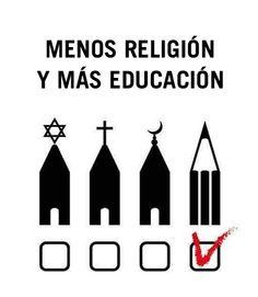 ... Menos religión y más educación.