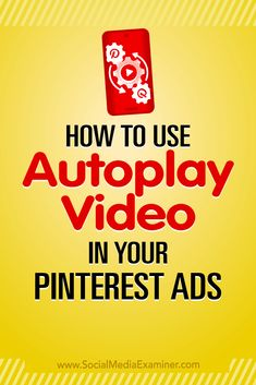 Learn how to create promoted video pins that autoplay on Pinterest and help you stand out in a sea of still images. via @smexaminer