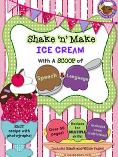 Easy-to-follow ice cream recipe with separate versions for 10 speech/language skills. Over 50 pages of ice cream activities for any group!