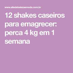 12 shakes caseiros para emagrecer: perca 4 kg em 1 semana