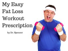 The Fat Loss Workout I Prescribe to my Patients