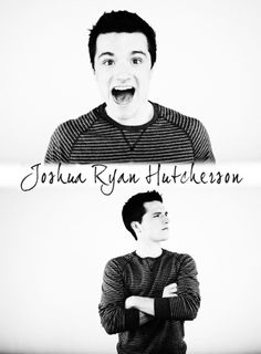 Joshua Ryan Hutcherson you are amazing.   (I love him and his name!!! *Stealing*)