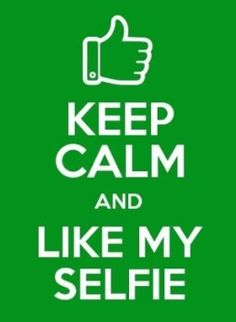 KEEP CALM and LIKE MY SELFIE: Facebook Usage and Selfie-Taking Correlated to Narcissism #keepcalm #selfie  #narcissism #narcissist #narcissistic