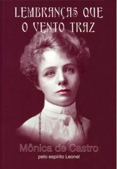 Bebendo Livros: Lembranças que o Vento traz - Mônica de Castro