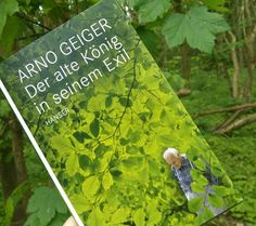 """Rezension zu """"Der alte König in seinem Exil"""" von Arno Geiger. In dem Buch erzählt der Autor von seinem Vater, welcher an Alzheimer erkrankt."""