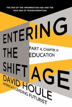 Education (Entering the Shift Age, eBook 7) by David Houle. $1.04. Publisher: Sourcebooks (November 26, 2012). 19 pages