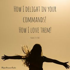 How I delight in your commands