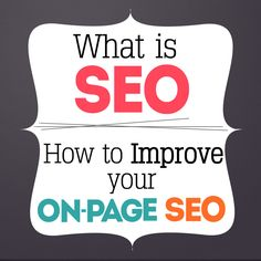 Blogging Tips | SEO | Blog Marketing 101: What is SEO and How to Improve your On-Page SEO