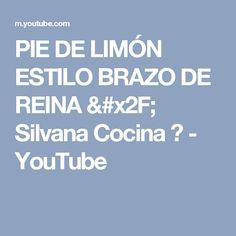 PIE DE LIMÓN ESTILO BRAZO DE REINA / Silvana Cocina ❤ - YouTube