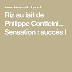 Riz au lait de Philippe Conticini... Sensation : succès !