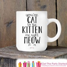 Cat Lover, Coffee Mug, Cat To Be Kitten Me Right Meow, Novelty Ceramic Mug, Humorous Quote Mug, Cat Lover Coffee Cup Gift Idea