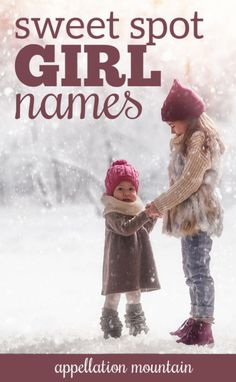 28 great not-too-popular, not-too-different #girlnames. #babynames #namingbaby #appellationmountain