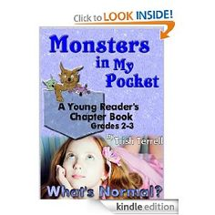 """Clancy has been told once too often that she's """"just not normal"""" and has decided to fix it. Clancy battles the monsters in her pocket and the weighty challenge of learning responsibility in her search for the answer to the question on every child's mind.    What's normal?    Monsters in My Pocket is a light-hearted chapter book for kids in 2nd-3rd grade who might be having trouble letting go of their childhood """"monsters"""" and facing responsibility for their own actions. It's an easy reader…"""