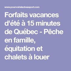 Forfaits vacances d'été à 15 minutes de Québec - Pêche en famille, équitation et chalets à louer
