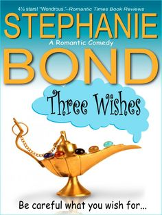 Three Wishes by Stephanie Bond  on StoryFinds - Romantic Comedy Theme Week - Kindle $3 - magical genie romance full of humor - Read FREE excerpt - http://storyfinds.com/book/2209/three-wishes/excerpt - http://storyfinds.com/book/2209/three-wishes