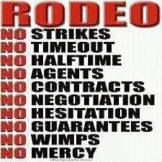 Rodeo as I've said from the start - cowboys are the only REAL athletes!!