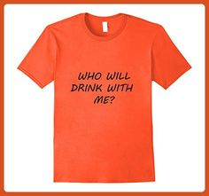 Mens Who Will Drink with Me? - Funny T-Shirt Small Orange - Food and drink shirts (*Partner-Link)