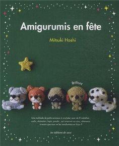 Amigurumis en fête : Une multitude de petits animaux à crocheter avec du fil métallisé, carlin, dalmatien, lapin, panda qui orneront vos sac...