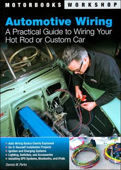 Automotive Wiring: A Practical Guide to Wiring Your Hot Rod or Custom Car (Motorbooks Workshop) Book, Paperback, 144 Pages, Roadside Relics: Automotive Wiring Peugeot, E36 Coupe, Volkswagen, Car Hacks, Mo S, Car Insurance, Custom Cars, Hot Rods, Workshop