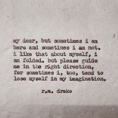 """ ...I like that about myself"" -r.m.drake"