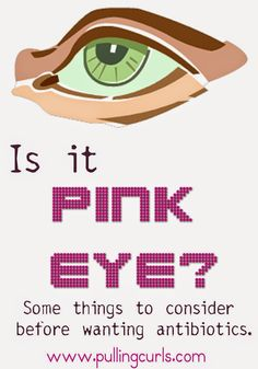 Is it pink eye?  There are lots of things to consider before starting antibiotics.  Some useful tips to help if it's most likely not bacterial too!
