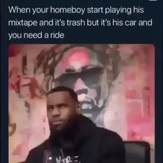 When your homeboy start playing his mixtape and it's trash but it's his car and you need a ride - iFunny :) Funny Video Memes, Crazy Funny Memes, Really Funny Memes, Funny Relatable Memes, Wtf Funny, Funny Posts, Funny Cute, Hilarious, Stupid Memes