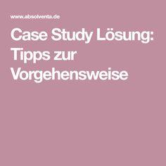 Case Study Lösung: Tipps zur Vorgehensweise