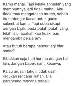 Barang Mahal yg d. Sad Love Quotes, Wise Quotes, Daily Quotes, Book Quotes, Inspirational Quotes, Quotes Galau, Drama Quotes, Self Reminder, Quotes Indonesia
