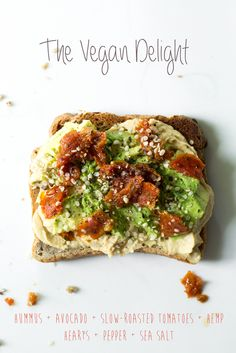 hummus, avocado, slow roasted tomato, hemp hearts, pepper + sea salt