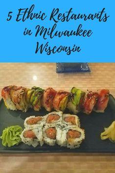 5 Ethnic Restaurants in Milwaukee, Wisconsin (USA)