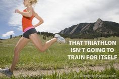 That triathlon isn't going to train for itself https://www.facebook.com/groups/t2coaching/