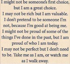 Take me as I am or watch me walk away..