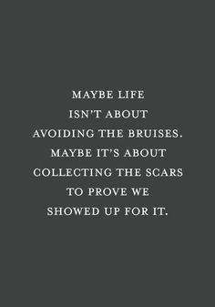 Life and bruises