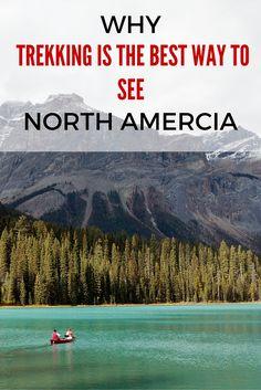 Why trekking is the best way to see North America - Anita Hendrieka