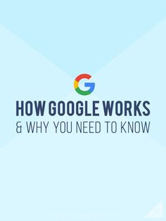 How Google Works & Why You Need to Know - The White Corner Creative