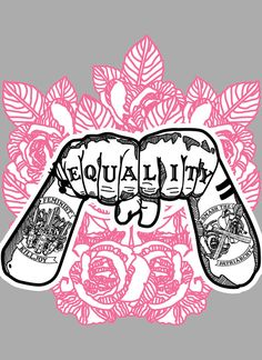 Equality for women ~~ No. Equality for ALL Feminist Af, Feminist Tattoo, Knuckle Tattoos, Riot Grrrl, Intersectional Feminism, Statements, Fan Art, Girls Be Like, Women Empowerment