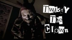 Twisty the Clown Makes Me Sleep With the Lights On