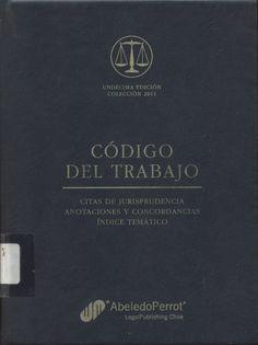 #códigodeltrabajo #franciscotapiaguerrero #chile #legislaciónlaboral #derechodeltrabajo #escueladecomerciodesantiago #bibliotecaccs