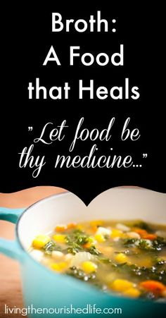 Broth A Food that Heals - The Nourished Life
