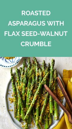 Roasted Asparagus With Flax Seed-Walnut Crumble - Food Group: Veggies - Asparagus Recipes Healthy Clean Recipes, Cooking Recipes, Healthy Recipes, Vegetable Sides, Vegetable Recipes, Recipes With Soy Sauce, Flax Seed Recipes, Carrot Recipes