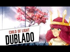 Child of Light - Trailer de Lançamento [Dublado] - YouTube