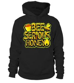 """# Funny Beekeeper T-Shirt: BEE Serious, Honey! .  Special Offer, not available in shops      Comes in a variety of styles and colours      Buy yours now before it is too late!      Secured payment via Visa / Mastercard / Amex / PayPal      How to place an order            Choose the model from the drop-down menu      Click on """"Buy it now""""      Choose the size and the quantity      Add your delivery address and bank details      And that's it!      Tags: Funny Beekeeper T-Shirt: BEE Serious…"""