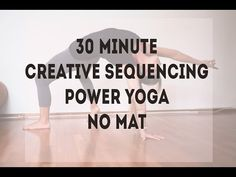 30 Minute Creative Sequencing Powe Yoga - No Mat! - Yoga by Candace