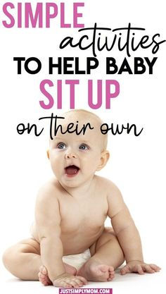 12 Simple Activities to Help Your Baby Sit Up on Their Own - Just. Best Picture For Baby Care heal First Time Parents, New Parents, New Moms, Baby Monat Für Monat, Baby Lernen, Baby Care Tips, Baby Tips, Get Baby, Baby Supplies