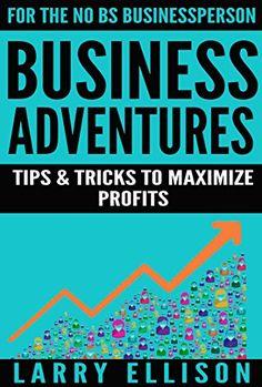 Business Adventures: Tips and Tricks to Maximize Profits ... https://www.amazon.com/dp/B01IJ5X40U/ref=cm_sw_r_pi_dp_KPuLxbZJ5NZ3K