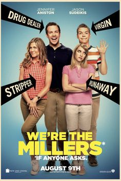 'We're the Millers' movie- Seen this yesterday and it was so funny!!! The outtakes are awesome too. :-D