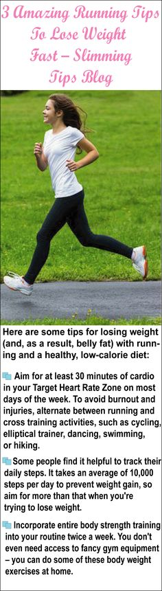 Running is great cardio exercise, If you want to lose weight fast running is the best option find;3 Amazing Running Tips To Lose Weight Fast