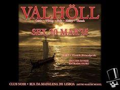VALHOLL NIGHT! Noite Viking sexta 20 no Club Noir  Em celebração do equinócio de Primavera e de Ostara, no mesmo dia que ocorrerá o Eclipse do Sol logo após o perigeu da Lua,..estão portanto reunidas as condições mágicas para uma noite fantástica.  Evento: https://www.facebook.com/events/416533735180738/  Sonoridade: Celtic, Viking, Folk, Heavy, Thrash  Hosts: VLord & Jőrmundgander   Entrada 1 Euro Aberto das 23 às 4
