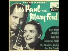 """Les Paul & Mary Ford - """"World Is Waiting For The Sunrise"""""""