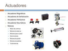 2. Actuadores               Los actuadores son dispositivos capaces de generar una fuerza a partir de líquidos, de energía eléctrica y gas... Control System, Unity, Strength, Pallets, Motors